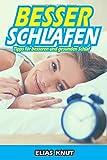Besser Schlafen: Tipps für besseren und gesunden Schlaf: - Nie wieder Schlafstörungen - Biohacking - Mehr Gesundheit und Energie